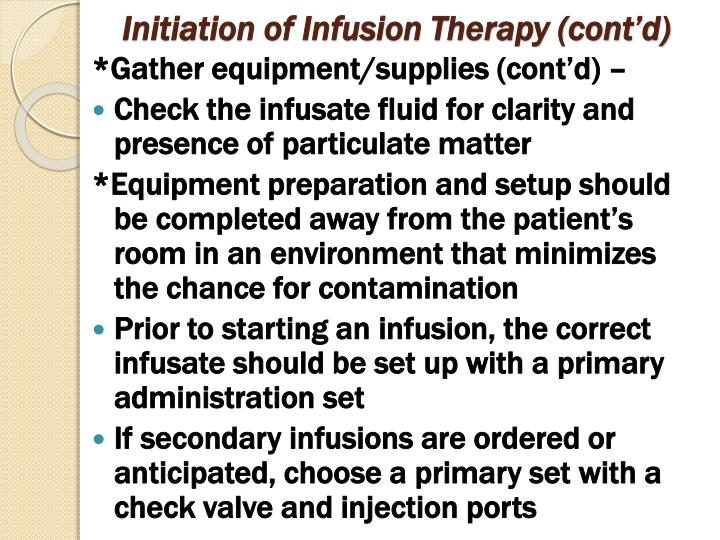 Initiation of Infusion Therapy (cont'd)