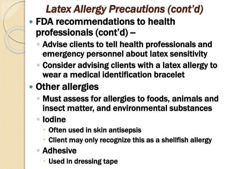 Latex Allergy Precautions (cont'd)