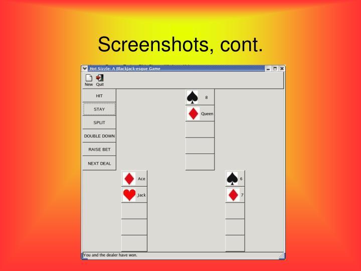 Screenshots, cont.