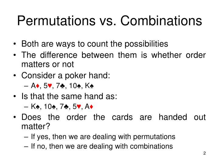 Permutations vs. Combinations