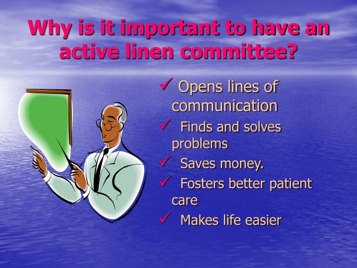 Why is it important to have an active linen committee?