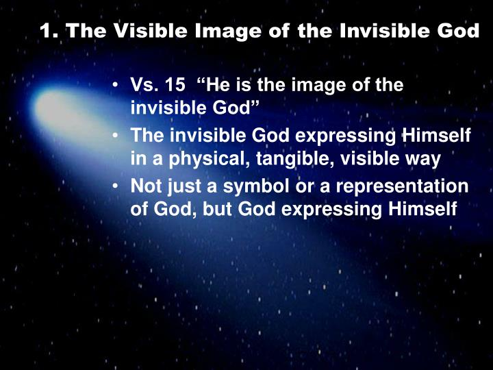 1. The Visible Image of the Invisible God