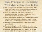 basic principles in determining what material procedure to use