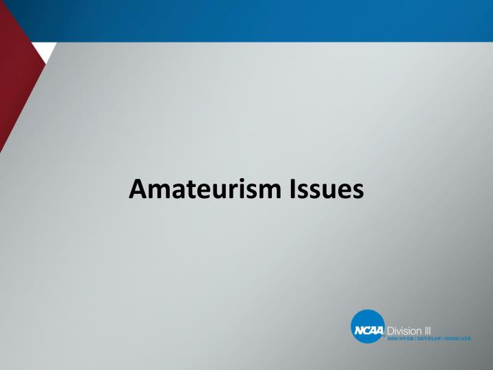 Amateurism Issues