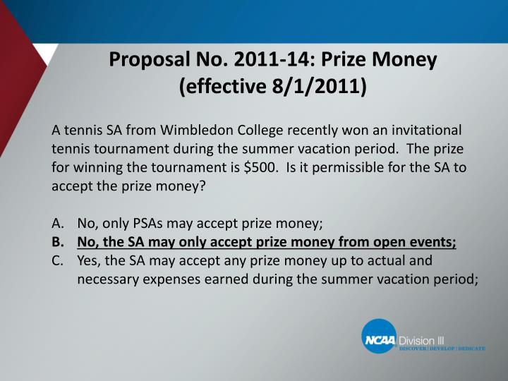 Proposal No. 2011-14: Prize Money (effective 8/1/2011)