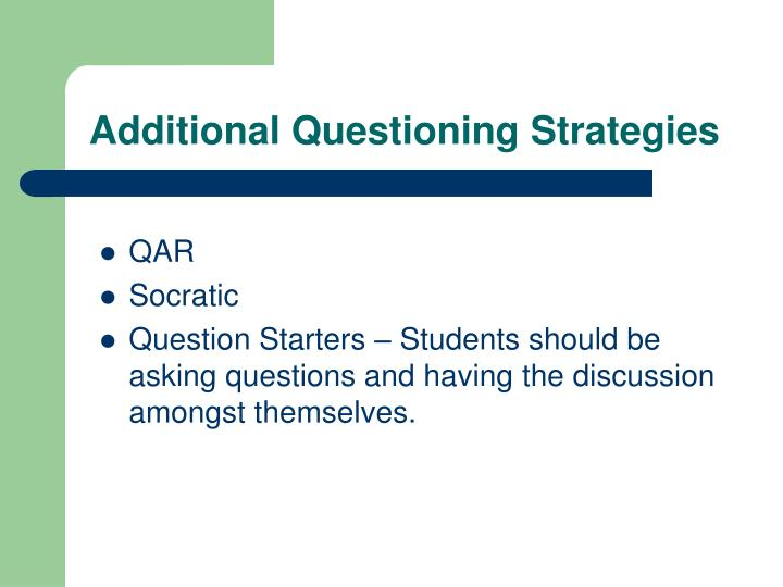 Additional Questioning Strategies