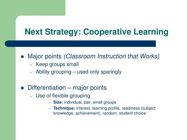 Next Strategy: Cooperative Learning