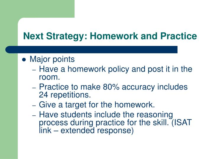Next Strategy: Homework and Practice