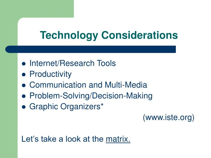 Technology Considerations