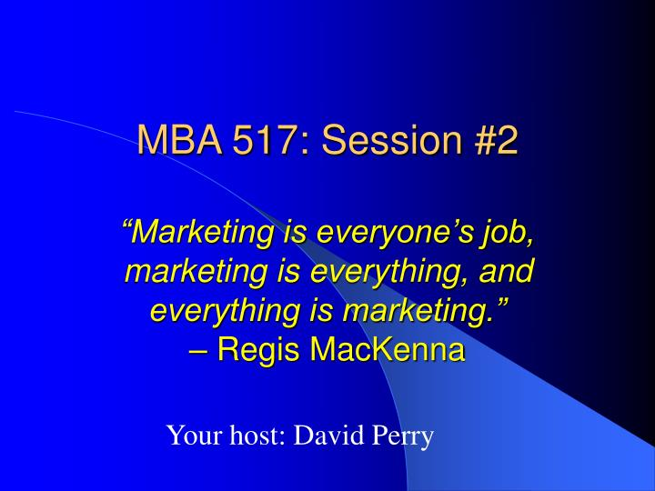 MBA 517: Session #2
