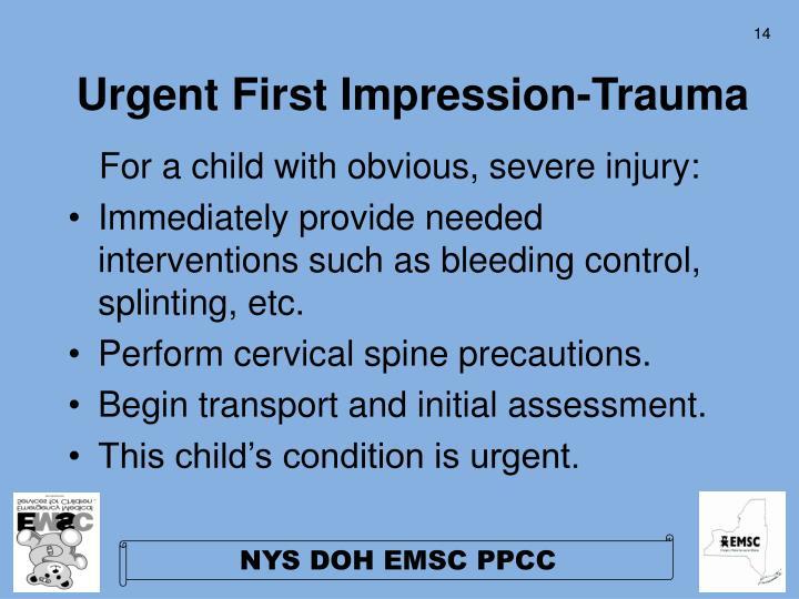Urgent First Impression-Trauma