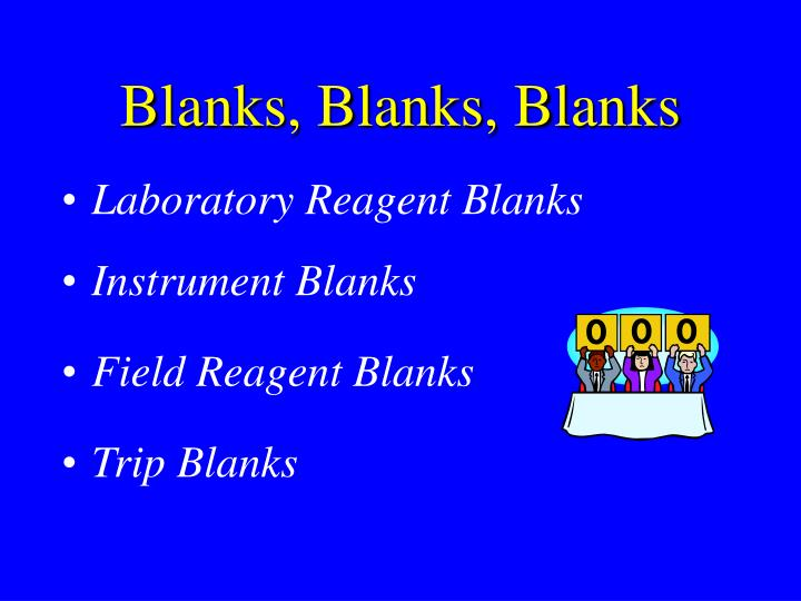 Blanks, Blanks, Blanks