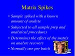 matrix spikes