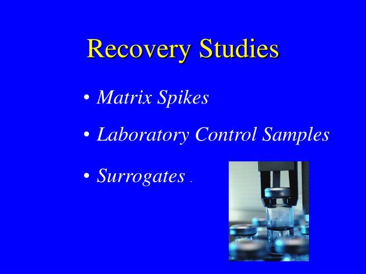 Recovery Studies
