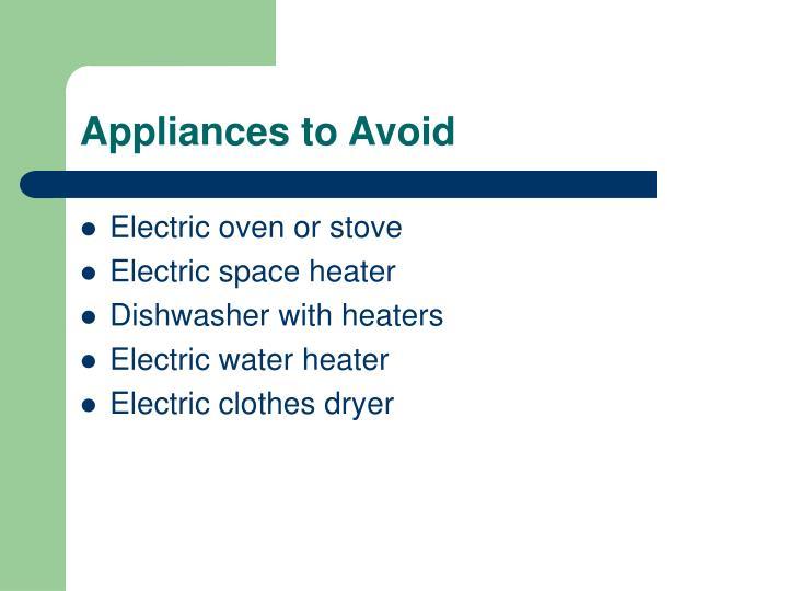Appliances to Avoid