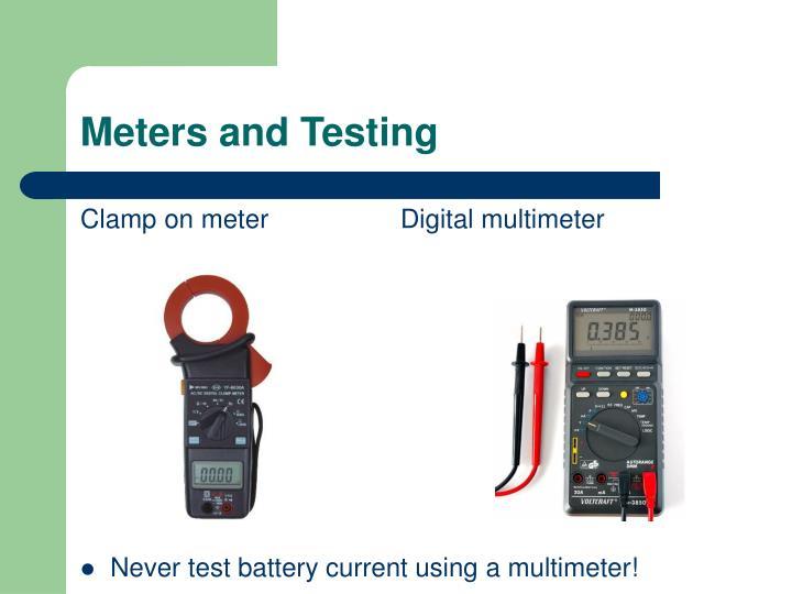 Meters and Testing