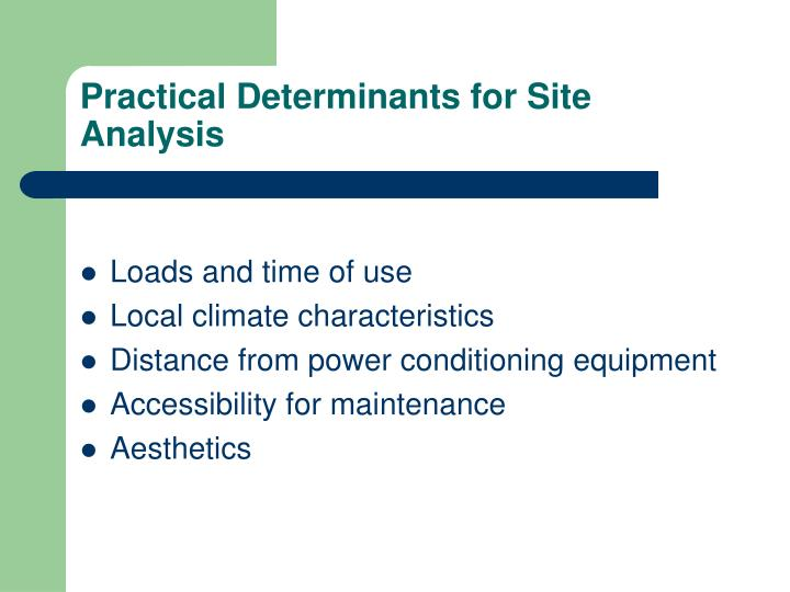 Practical Determinants for Site Analysis