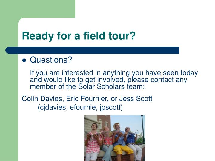 Ready for a field tour?