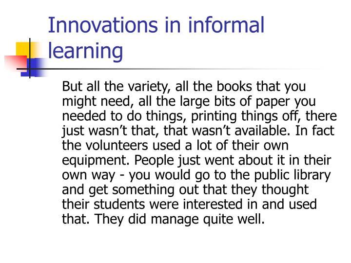 Innovations in informal learning