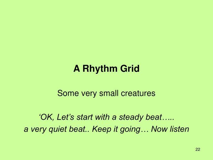 A Rhythm Grid