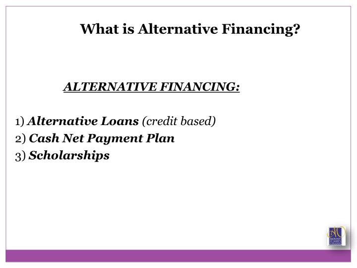 What is Alternative Financing?