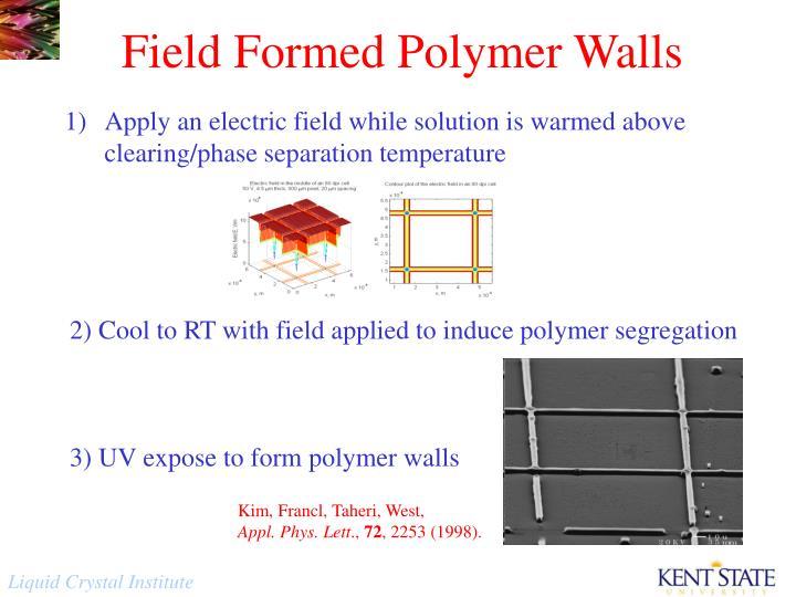 Field Formed Polymer Walls
