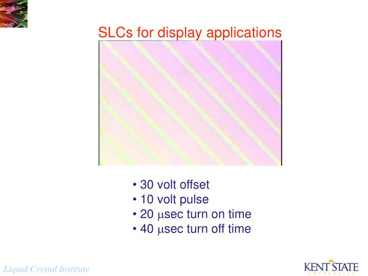 SLCs for display applications