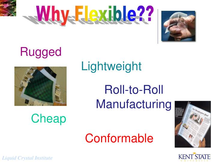 Why Flexible??