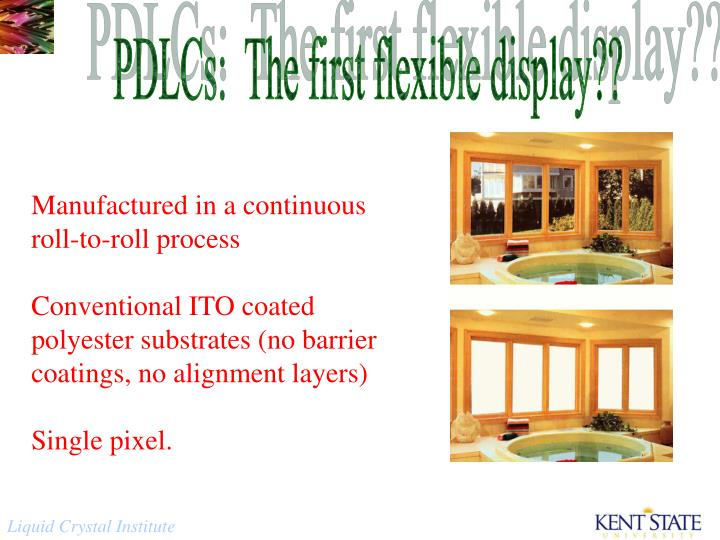 PDLCs:  The first flexible display??