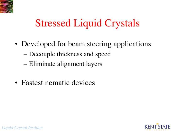 Stressed Liquid Crystals
