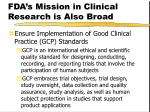 fda s mission in clinical research is also broad