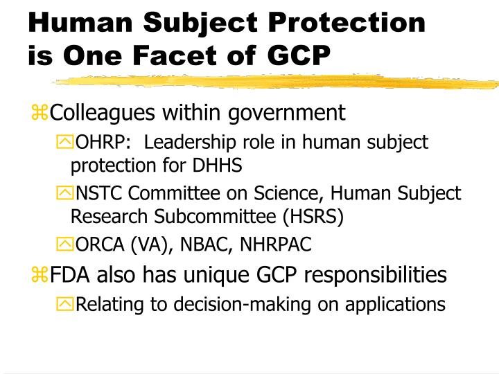 Human Subject Protection is One Facet of GCP