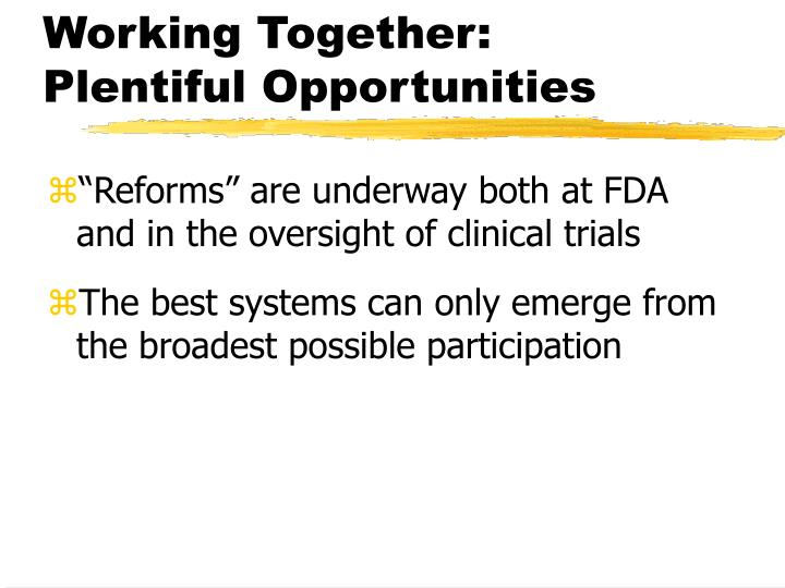 Working Together:  Plentiful Opportunities