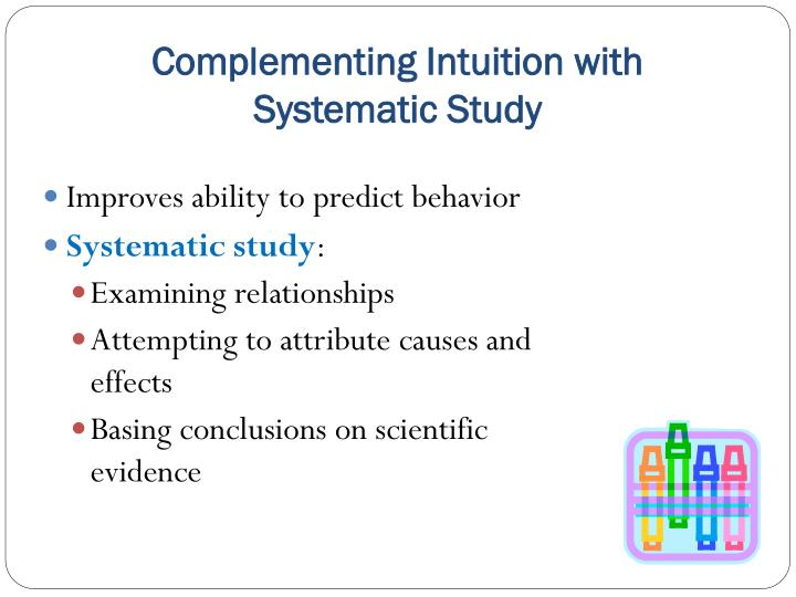 complement intuition with systematic study Trust your gut or think carefully examining whether an intuitive, versus a systematic, mode of thought produces greater  emotion, intuition, person perception.