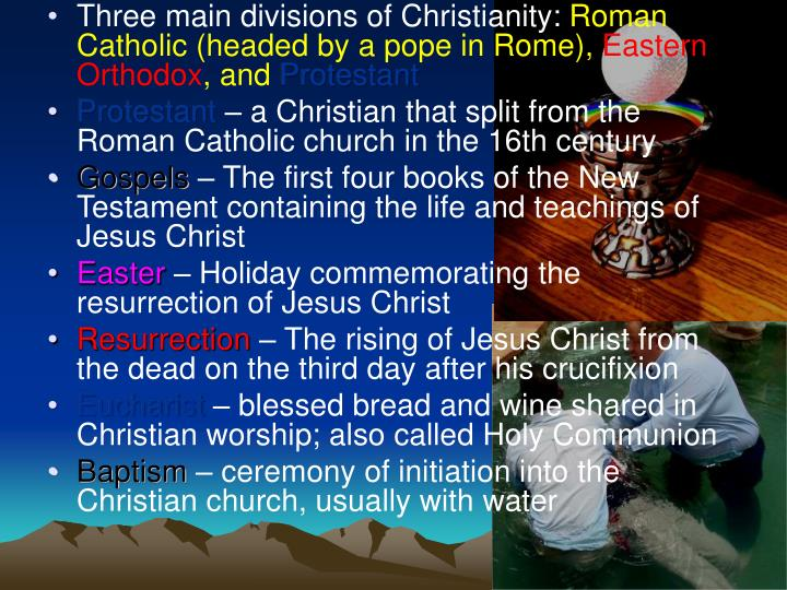 Three main divisions of Christianity: