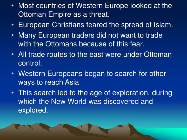 Most countries of Western Europe looked at the Ottoman Empire as a threat.