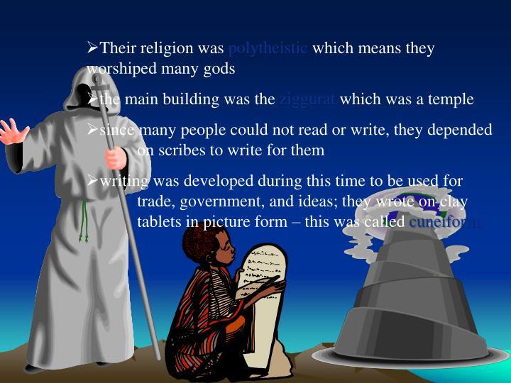 Their religion was