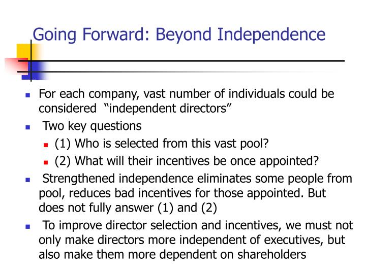 Going Forward: Beyond Independence