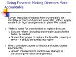 going forward making directors more accountable