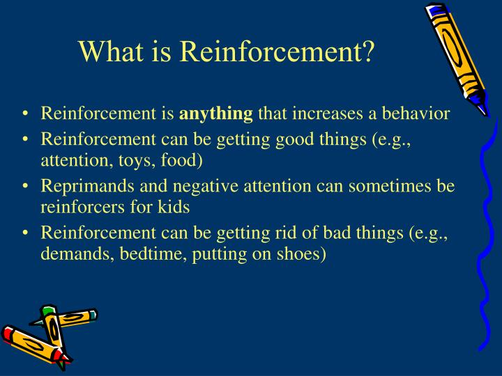 What is Reinforcement?