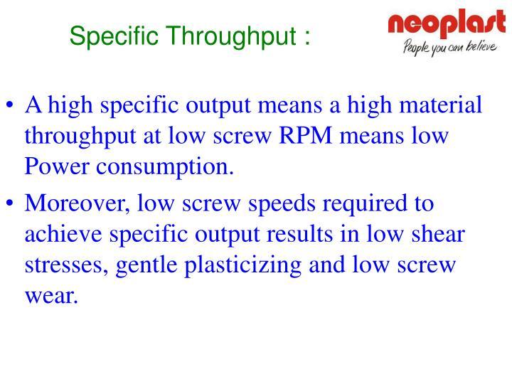 Specific Throughput :
