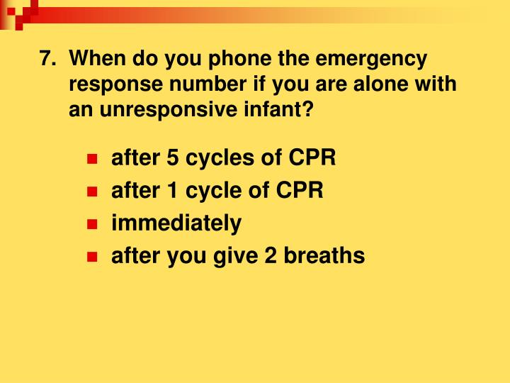 7.  When do you phone the emergency