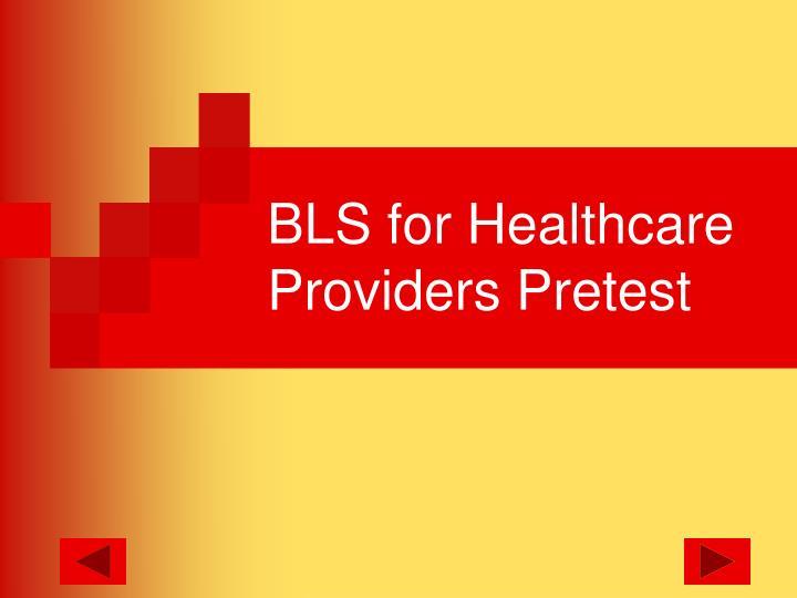 BLS for Healthcare Providers Pretest