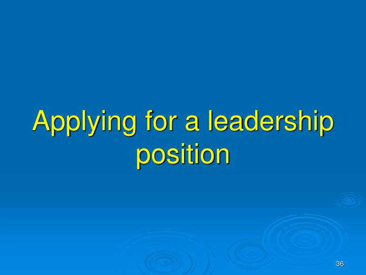 Applying for a leadership position