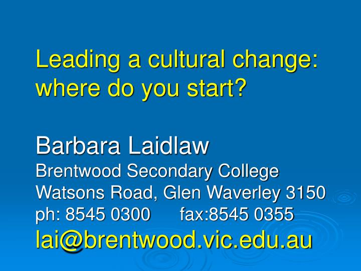 Leading a cultural change: where do you start?