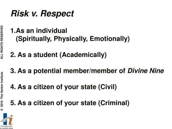 Risk v. Respect