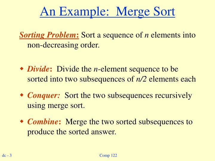 An Example:  Merge Sort