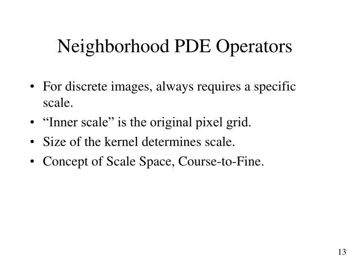 Neighborhood PDE Operators