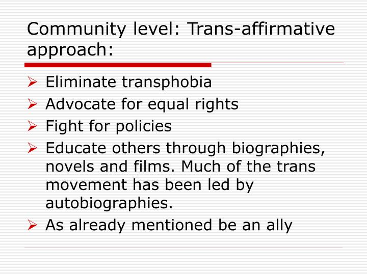 Community level: Trans-affirmative approach: