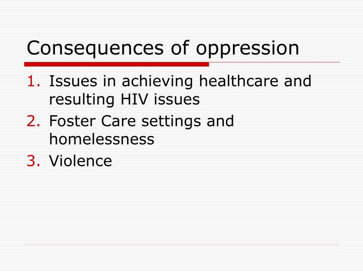 Consequences of oppression